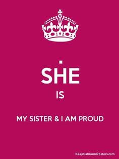 proud of my sister - Proud of my big sis! Love you my PTHBS. Sister Quotes In Hindi, Sister Poems, Brother Sister Quotes, Best Friends Sister, Love My Sister, Sister Sister, Big Sis, Bff Quotes, Sisters Forever