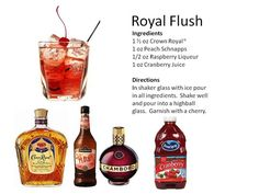 Delicious Royal Flush: Crown Royal, Peach Schnapps, Raspberry Liqueur, and cranberry juice Fall Drinks, Party Drinks, Summer Drinks, Cocktail Drinks, Mixed Drinks, Alcoholic Drinks, Bourbon Drinks, Summertime Drinks, Liquor Drinks