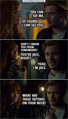 Jace Herondale: You can see me. Clary Fairchild: Yeah, of course I can see you. (Jace leaves the art studio) Hey! Jace Herondale: No, I don't think so. Shadowhunters Frases, Shadowhunters Clary And Jace, Shadowhunters Season 3, Clary Et Jace, Clary Fray, Malec, Cassandra Clare, Dominic Sherwood, You Can See Me