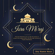 Shab e Miraj is an important and significant festival in the Islamic community which is celebrated on the 27th day of the 7th month according to the Islamic calendar. To celebrate this amazing day, you can write name on Shab e Miraj Mubarak WhatsApp quotes for free. In order to write name on Shab e Miraj Mubarak Whatsapp quotes, you just have to follow simple steps to get it done. Choose a shab e Miraj image with quotes of your choice and simply add a name in the text box to complete the proc Happy Eid Mubarak HAPPY EID MUBARAK | IN.PINTEREST.COM FESTIVAL EDUCRATSWEB