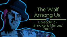 Episode 2 of The Wolf Among Us continues Bigby's investigation into the murder of Faith, this leads him to her former workplace the Puddin 'n' Pie where he meets Nerissa and Georgie. The Wolf Among Us, Smoke And Mirrors, Investigations, Workplace, Pie, Faith, Movie Posters, Movies, Torte