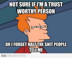 """I just love that the """"not sure if"""" meme features fry from futurama... Also this totally applies to me"""