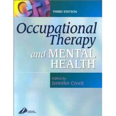 Occupational Therapy and Mental Health: Principles, Skills and Practice Edition) Occupational Therapy, Mental Health, Personal Care, Reading, Books, Livros, Self Care, Occupational Therapist, Personal Hygiene