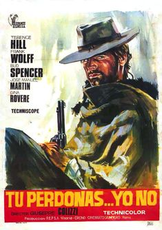 I'm not a film of Giuseppe Colizzi starring Terence Hill and Bud Spencer, and belonging to the subgenus of the spaghetti western. It was recorded in Tabernas, Almeria Province Western Film, Western Movies, Western Art, The Best Films, Great Movies, Westerns, Bud Spencer, Mejores Series Tv, Spanish Posters