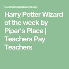 Harry Potter Wizard of the week by Piper's Place | Teachers Pay Teachers