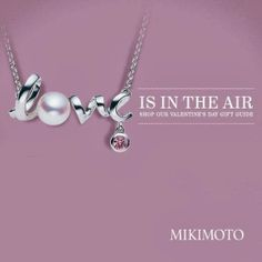 Mikimoto Love Pendant ~ After My Own Heart, a beautiful blog by Miss Sanny Lau: Luxe Valentine's Day Gifts for Ladies