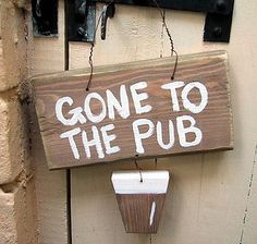 We should absolutely have a sign like this instead of a closed sign. Especially since there's a pub right across the street! Rustic Signs, Wooden Signs, Pub Signs, Source Of Inspiration, Hanging Signs, Cleaning Wipes, Old Things, Traditional, Street