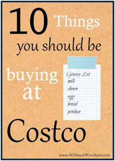 10 things you should be buying at Costco. Not EVERYthing is a good deal at Costco but these 10 items are a super good deal!