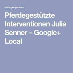 Pferdegestützte Interventionen Julia Senner – Google+ Local Google