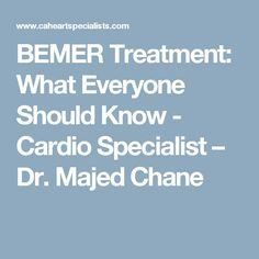 BEMER Treatment: What Everyone Should Know - Cardio Specialist – Dr. Majed Chane