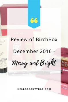 Review of BirchBox December 2016 - Merry and Bright theme.