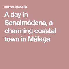 A day in Benalmádena, a charming coastal town in Málaga