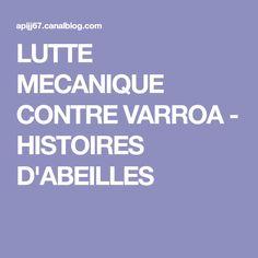 LUTTE MECANIQUE CONTRE VARROA - HISTOIRES D'ABEILLES