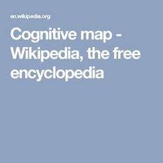 Cognitive map - Wikipedia, the free encyclopedia