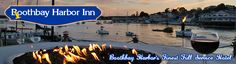 Boothbay Harbor Hotel - Coastal Maine Full Service Property.  On the working docks side of harbor.  Foot bridge to town