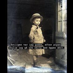 #gubbe #skita #dörr #pipa #rock #pojke #snubbe #karl #röka #humor #skoj #ironi #fånigt #löjligt #text #foto