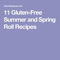11 Gluten-Free Summer and Spring Roll Recipes