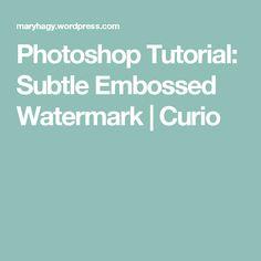 Photoshop Tutorial: Subtle Embossed Watermark   Curio