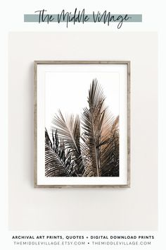 Dried palm leaves print Modern boho DOWNLOADABLE prints palm fronds boho decor palms PRINTABLE wall. Beautiful earthy tones presented by 'The Middle Village'. View our range of curated Fine Art Prints for your home  decor.