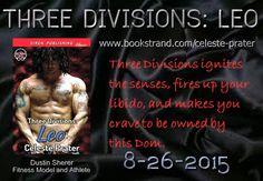New Release $$ GIVEAWAY. Erotic romance BDSM Contemporary THREE DIVISIONS: LEO out today 8-26. Featuring the #sizzling #hot #covermodel DUSTIN SHERER IG: @inspiredtobeinspired FB: Dustin Sherer: Fitness Model and Athlete Go to www.celesteprater-romanceauthor.com and click SHARE FEST CONTEST button on Home Page for details on chance to win a $25.00 Amazon Gift Card. #sizzling #erotic #romance #bdsm #domination #submission #lovestory #newbookrelease #giveaway
