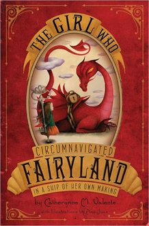 The Girl Who Circumnavigated Fairyland in a Ship of Her Own Making    think my little girl would like this read
