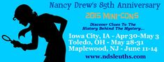 Nancy Drew 85th Anniversary Mini Conventions - http://www.ndsleuths.com/ndsconventions.html