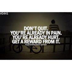 Don't quit. http://onbecomingalemonademaker.wordpress.com/presenting-my-new-book/