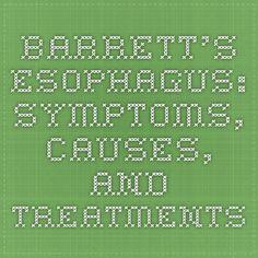 Barrett's Esophagus: Symptoms, Causes, and Treatments