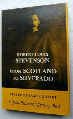 Robert Louis Stevenson From Scotland to Silverado John Harvard Library 1966