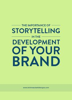 Krishna Solanki Designs - The Importance Of Storytelling In The Development Of Your Brand.jpg