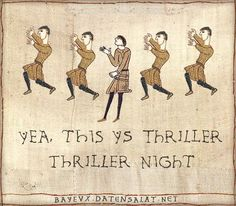 Thriller Medieval Macros / Bayeux Tapestry Parodies | Know Your Meme