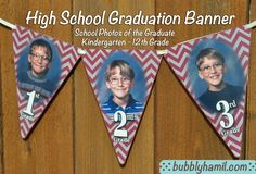 High School Graduation Banner: Highlight your graduate's school photos from Kindergarten through 12th Grade. Custom your banner to use your graduate's school colors. Go to Bubblyhamil.com to view more custom banner options. #Graduation