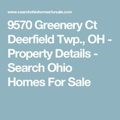 9570 Greenery Ct Deerfield Twp., OH - Property Details - Search Ohio Homes For Sale