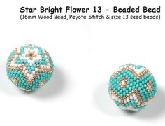 Star Bright Flower 13 - Beaded Bead at Sova-Enterprises.com Use Peyote stitch and size 13 seed beads to cover a 16mm wood bead. Detailed instructions, picture, and illustrations are included. Instructions are fairy detailed however experience with basic beading and the Peyote stitch will be helpful. 16mm Wood beads are available at Sova-Enterprises.com