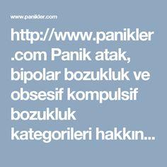http://www.panikler.com Panik atak, bipolar bozukluk ve obsesif kompulsif bozukluk kategorileri hakkında birçok makale, profesyonel destek veren forum sitesi. #panik #atak #belirtileri #forum
