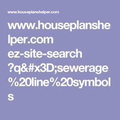 www.houseplanshelper.com ez-site-search ?q=sewerage%20line%20symbols Floor Plan Symbols, Floor Plans, How To Plan, Search, Searching, Floor Plan Drawing