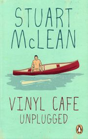 Stuart McLean - Vinyl Cafe Unplugged  I love reading these stories, its a good Canadiana read.