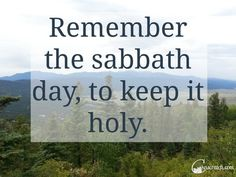 Remember the sabbath day, to keep it holy- great with Primary 2 Lesson 37