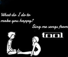 I know the pieces fit Music Love, Sound Of Music, Music Is Life, Tool Band, Band Aid, Happy Sing, Tool Music, Maynard James Keenan, A Perfect Circle
