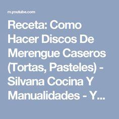 Receta: Como Hacer Discos De Merengue Caseros (Tortas, Pasteles) - Silvana Cocina Y Manualidades - YouTube