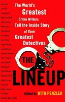 The lineup : the world's greatest crime writers tell the inside story of their greatest detectives / edited by Otto Penzler