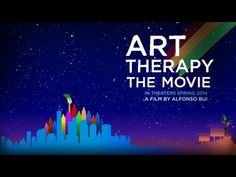 my hope is to become an art therapist in the very near future... art heals. - Art Therapy: The Movie - Trailer