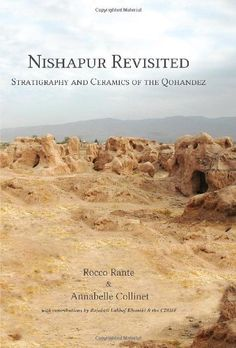 Nishapur Revisited: Stratigraphy and Ceramics of the Qohandez:   Nishapur in eastern Iran was an important Silk Road city, its position providing links to central Asia and China, Afghanistan and India, the Persian Gulf and the west. Despite previous excavations there are many unresolved questions surrounding the site; when was the city founded? Is Nishapur a Sasanian city? Was it founded by the Sasanian king Shapur I or II? The question of chronology of occupation and the ceramic seque...