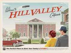 Welcome to Hill Valley! Disney artist Eric Tan created this poster inspired by the movie Back To The Future. It's an old-time ad for the fictional town of Hill Valley, CA. Back To The Future Party, The Future Movie, Marty Mcfly, Movie Poster Art, Film Posters, Travel Posters, Tourism Poster, Retro Posters, Geek Culture