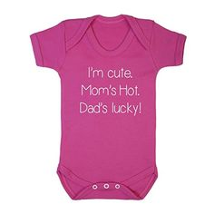 FLOSO Baby Girls/Boys I Am Cute, Moms Hot, Dads Lucky Short Sleeve Bodysuit: Amazon.ca: Baby
