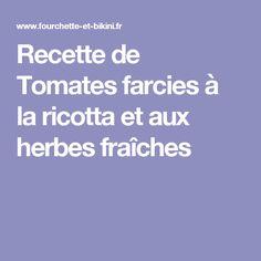 Recette de Tomates farcies à la ricotta et aux herbes fraîches