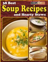 Free eCookbook! 38 Best Soup Recipes and Hearty Stews Available for Download!