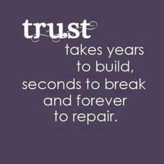 Trust is most important!!