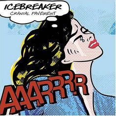 2005 Icebreaker - Cranial Pavement [Cantaloupe Music (US)] design: Carla Leighton ; Roy Lichtenstein style #albumcover