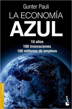 Recursos | Road4world  La economía Azul de Gunter Pauli    Libros para cambiar el mundo :)  #libro #cambiarelmundo #inspiracion #transformacion #cambio #economia #road4world